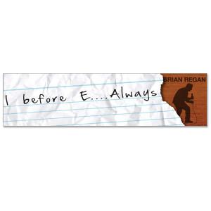Brian Regan - I Before E….Always Sticker
