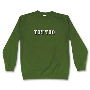 Brian Regan You Too Green Sweatshirt