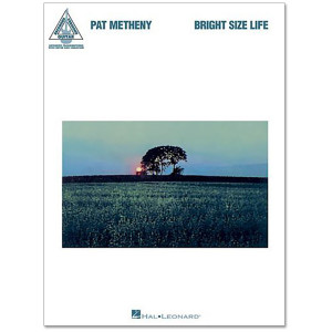 Pat Metheny - Bright Sized Life Song Book