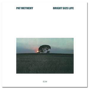 Pat Metheny - Bright Size Life CD