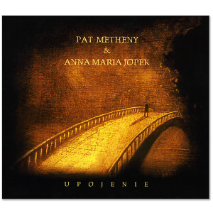Pat Metheny & Anna Maria Jopek - Upojenie - Digital Download