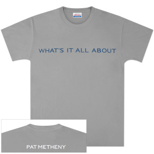 Pat Metheny - Whats it All About T-Shirt