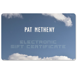 Pat Metheny - Electronic Gift Certificate