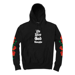 We Plan God Laughs Hoodie