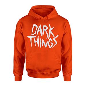 Dark Things Hoodie