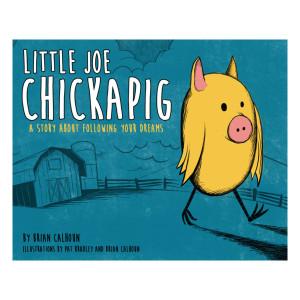 Little Joe Chickapig By Brian Calhoun