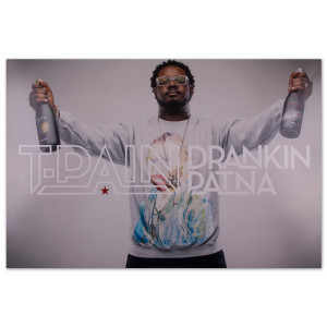 T-Pain Drankin Patna Grey Sweatshirt Poster