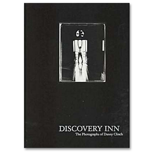 Discovery Inn: The Photographs of Danny Clinch (Hardcover)
