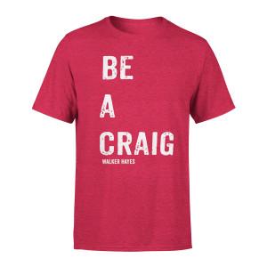Be a Craig T-shirt