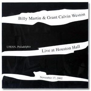 Billy Martin/Grant Calvin Weston -  Live at Houston Hall CD