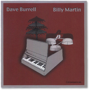 Dave Burrell & Billy Martin Consequences CD