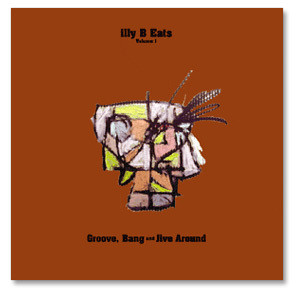 illy B Eats Volume 1, Groove Bang and Jive Around
