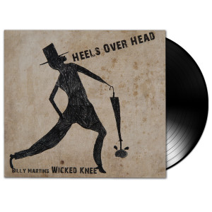 Billy Martin's Wicked Knee - Heels Over Head LP