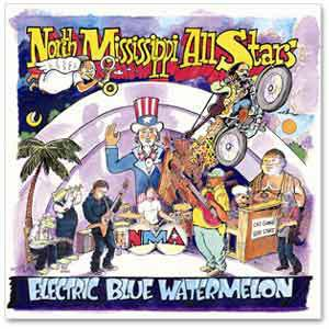 North Mississippi All Stars - Electric Blue Watermelon CD