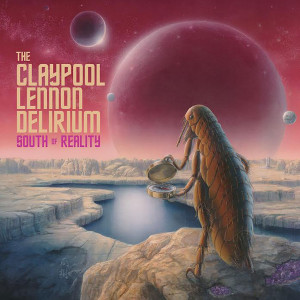 The Claypool Lennon Delirium - South of Reality Digital Download