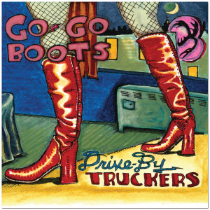 Drive-By Truckers - Go-Go Boots Digital Download