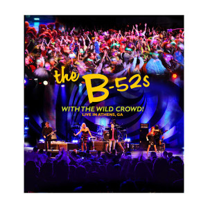 B-52s With The Wild Crowd-Live In Athens, GA CD