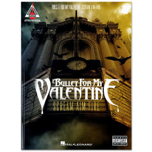 Bullet for My Valentine - Scream, Aim, Fire Songbook
