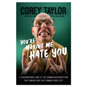 """Corey Taylor  """"You're Making Me Hate You"""" Book"""
