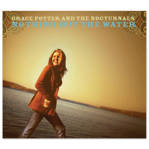 Grace Potter & The Nocturnals Nothing But The Water CD