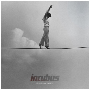 Incubus - If Not Now, When? CD