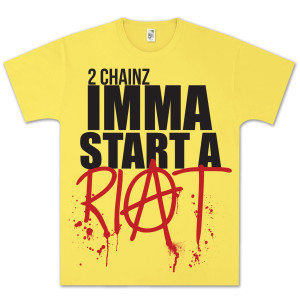 2 Chainz Imma Start a Riot T-Shirt
