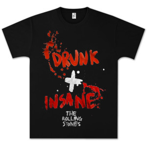 Rolling Stones Drunk + Insane T-Shirt