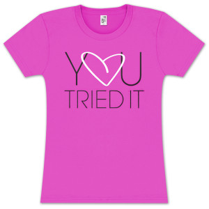 Tamar You Tried It Heart Girlie T-Shirt