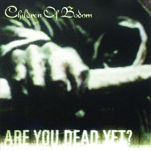 Children of Bodom - Are You Dead Yet? (Explicit Version) - MP3 Download