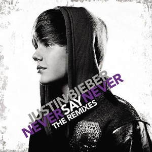 Justin Bieber - Never Say Never (The Remixes) - MP3 Download
