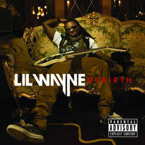 Lil Wayne - Rebirth [Explicit] - MP3 Download