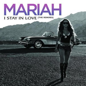 Mariah Carey - I Stay In Love (Remixes) - MP3 Download