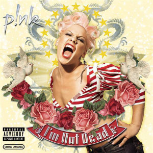 Pink - I'm Not Dead (Explicit Version) - MP3 Download