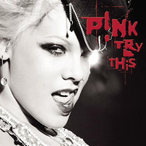 Pink - Try This (Explicit Version) - MP3 Download