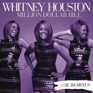 Whitney Houston - Million Dollar Bill (The Remixes) - MP3 Download