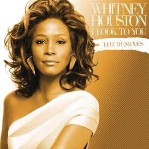 Whitney Houston - I Look To You: The Remixes - MP3 Download