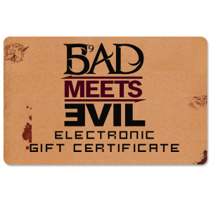 Bad Meets Evil Electronic Gift Certificate
