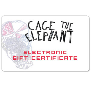 Cage The Elephant Electronic Gift Certificate