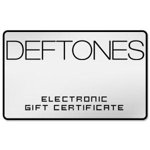 Deftones Electronic Gift Certificate