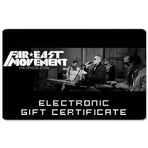 Far East Movement Electronic Gift Certificate