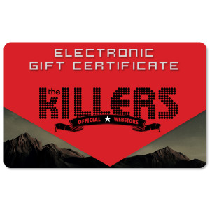 The Killers Electronic Gift Certificate