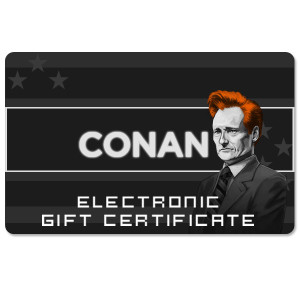 Conan O'Brien Tour Electronic Gift Certificate