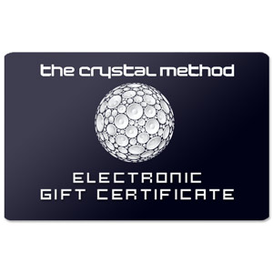The Crystal Method Electronic Gift Certificate