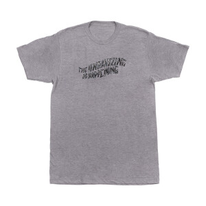 The Unraveling Is Happening T-Shirt