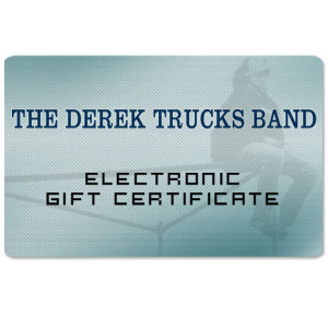 The Derek Trucks Band Electronic Gift Certificate
