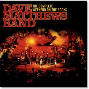 DMB The Complete Weekend on the Rocks