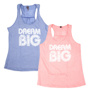 DREAM BIG Ladies Tank Top