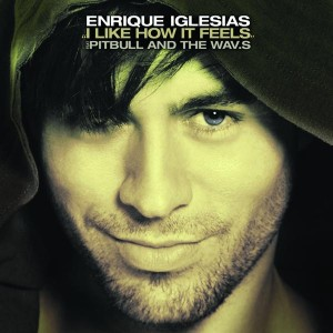 Enrique Iglesias - I Like How It Feels (feat. Pitbull ) MP3 Download