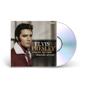 Elvis Presley: Where No One Stands Alone CD