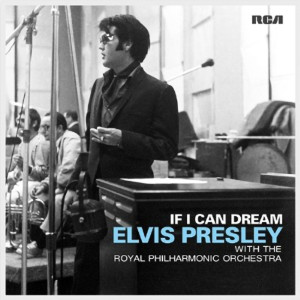 If I Can Dream: Elvis Presley With The Royal Philharmonic Orchestra LP